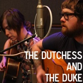 The Dutchess &amp; The Duke